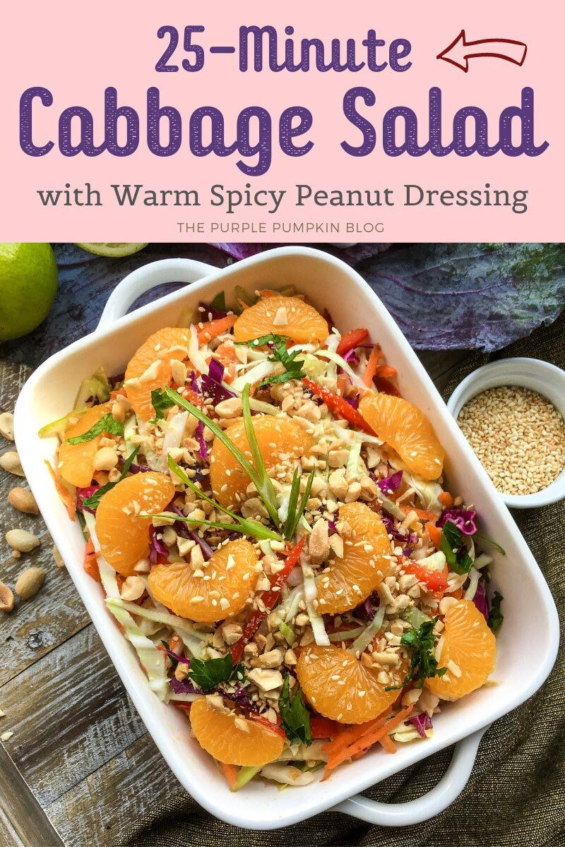 25 Minute Cabbage Salad with Warm Spicy Peanut Dressing