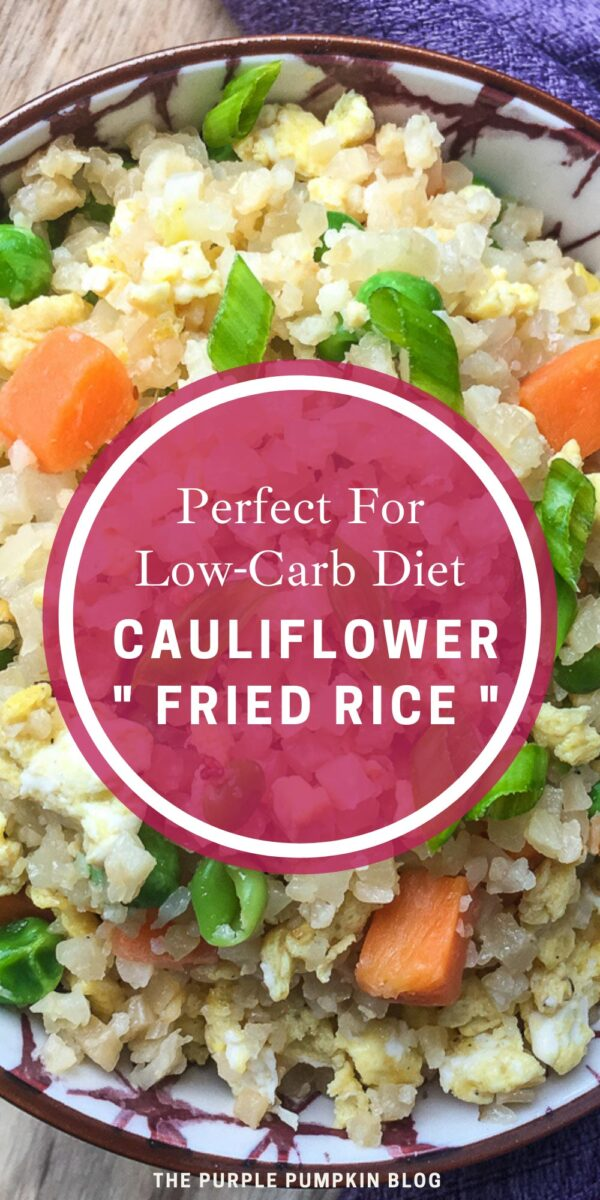 Cauliflower Fried Rice - Perfect for Low Carb Diet