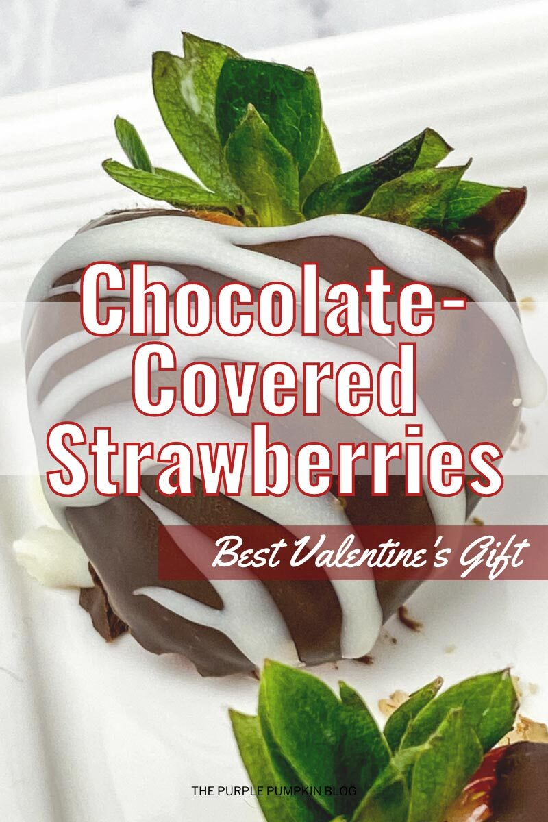 Chocolate Covered Strawberries - Best Valentine's Gift!