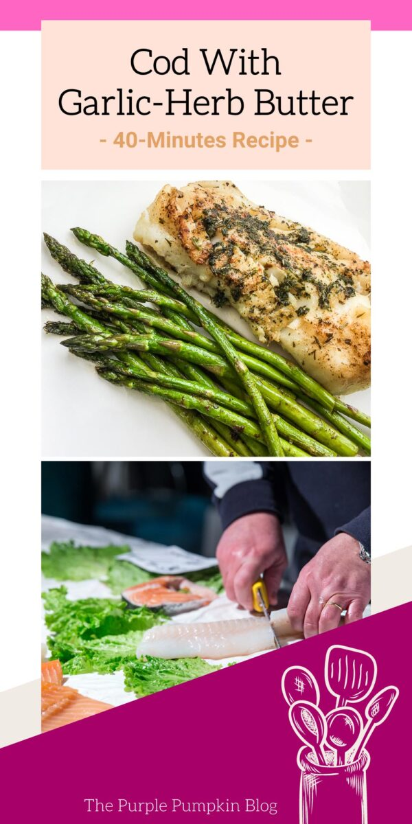 Cod with Garlic-Herb Butter - 40 Minute Recipe