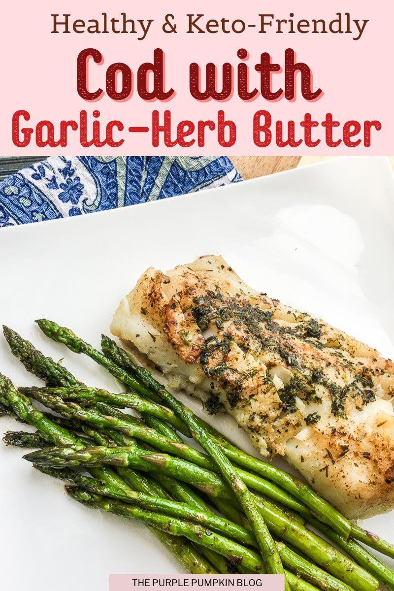 Healthy & Keto-Friendly Cod with Garlic-Herb Butter