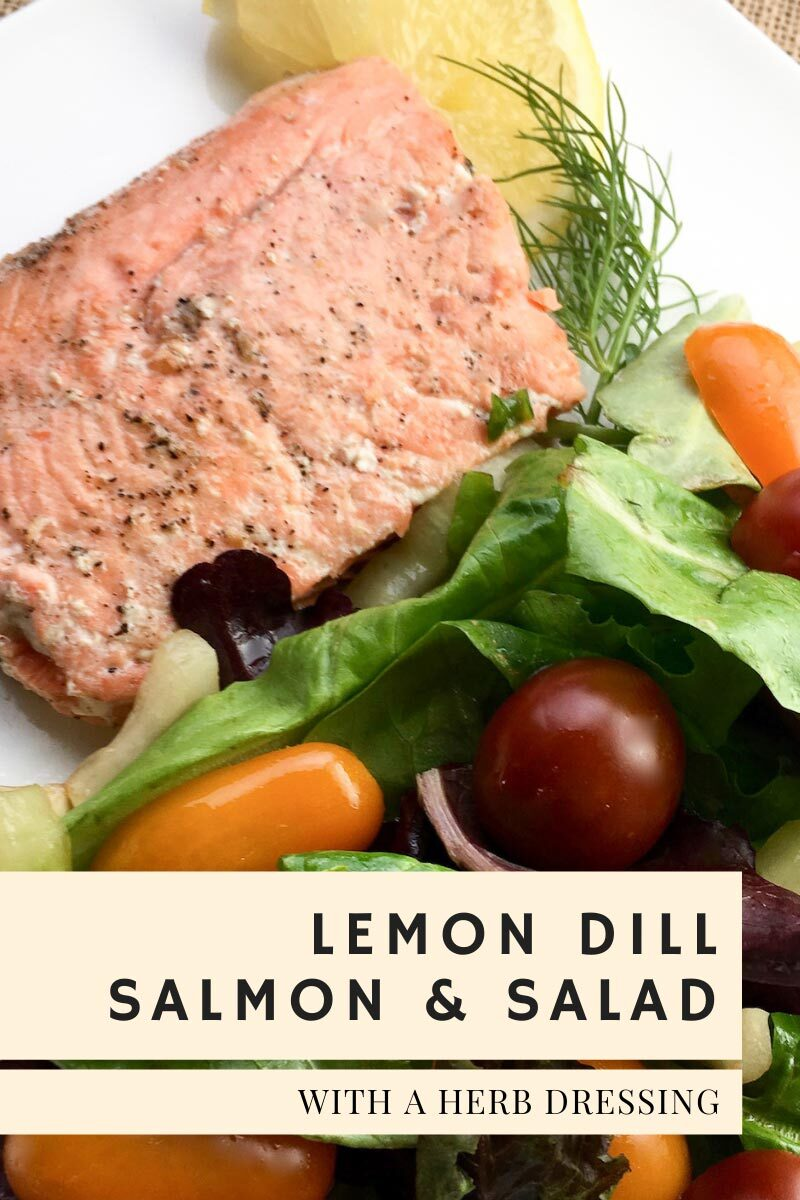 Lemon Dill Salmon & Salad with Herb Dressing