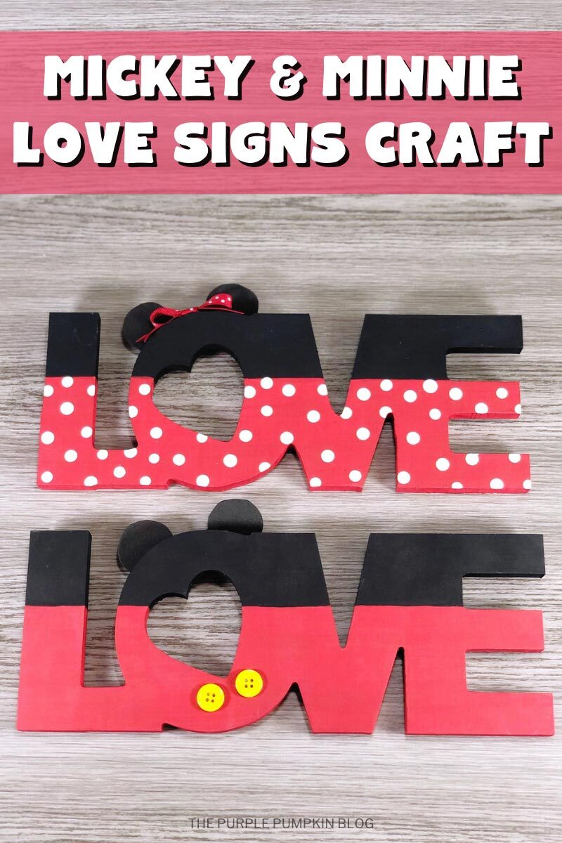 "Two wooden""LOVE"" signs, painted in red and black to resemble Mickey & Minnie Mouse. Text overlay says""Mickey & Minnie Love Signs Craft"" Same craft featured throughout with different text overlays, unless otherwise described."