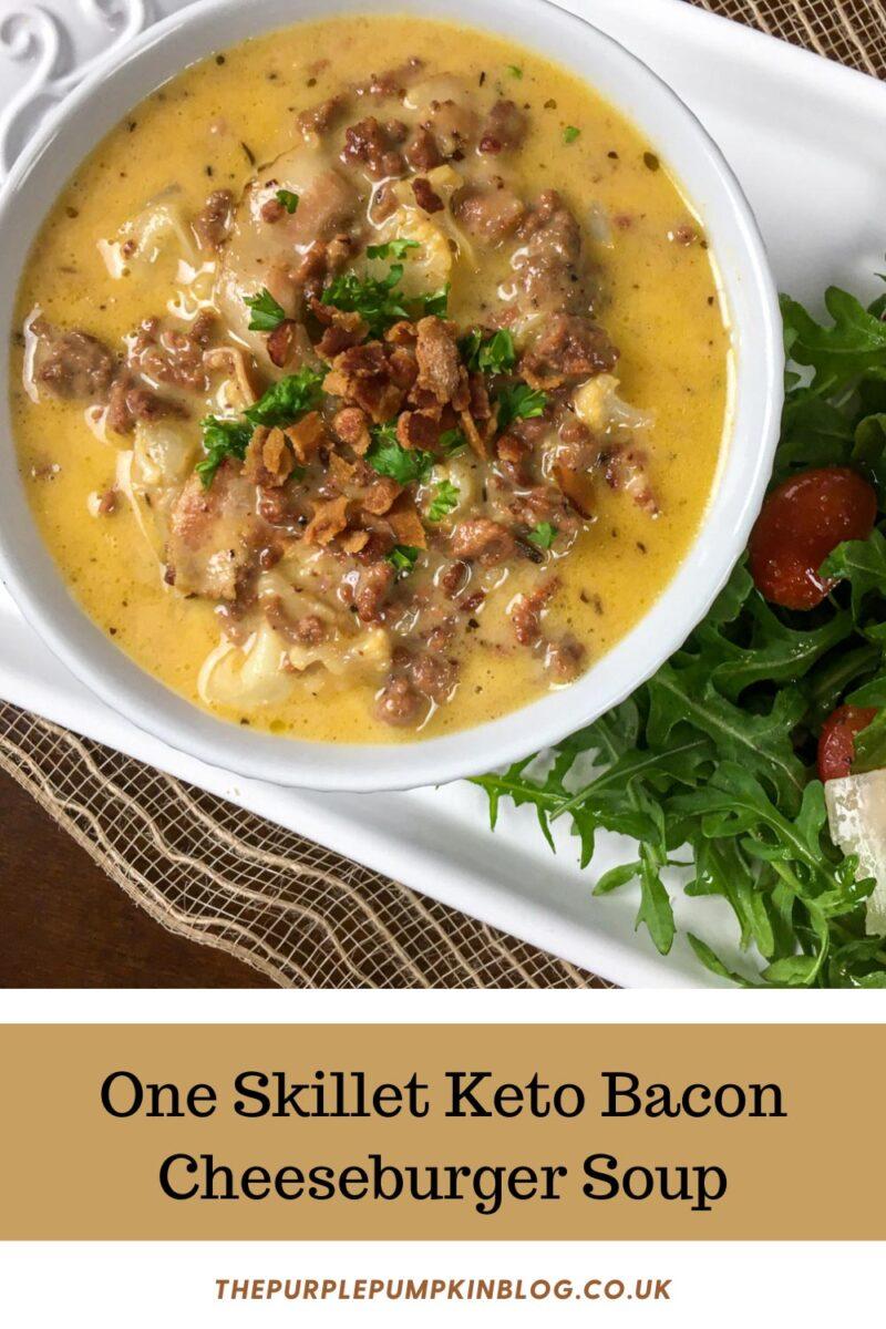 One Skillet Keto Bacon Cheeseburger Soup