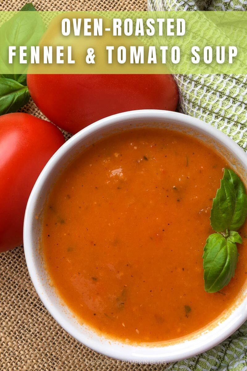 Oven-Roasted Fennel & Tomato Soup