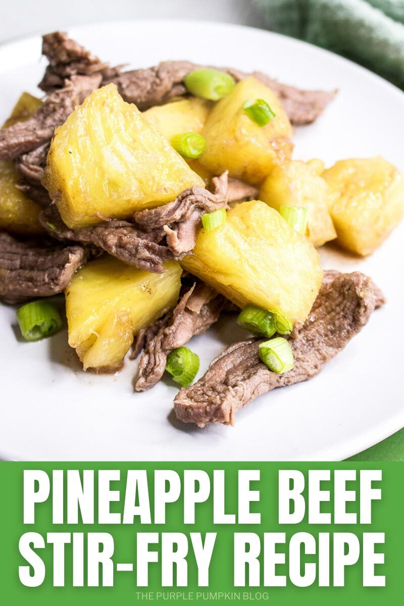 """A white plate with stir-fried beef with pineapple and chopped green onions. Text overlay says""""Pineapple Beef Stir-Fry Recipe"""". Similar photos of the recipe from various angles are used throughout but with different text overlay unless otherwise described."""