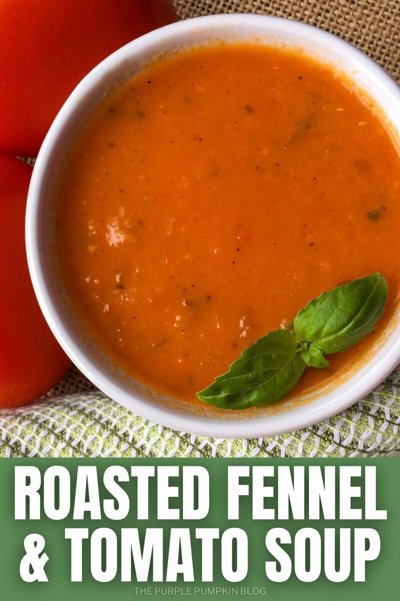 "A white bowl filled red-colored soup. Text overlay says""Roasted Fennel & Tomato Soup"". Similar photos of the recipe from various angles are used throughout but with different text overlay unless otherwise described."
