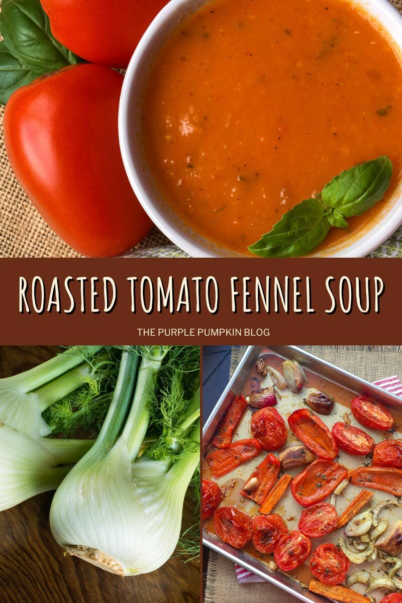 "3 image collage with a bowl of tomato soup sat next to a couple of tomatoes; two bulbs of fennel on a wooden table; and a tray of roasted tomatoes, peppers, and fennel. text overlay says""Roasted Tomato Fennel Soup""."