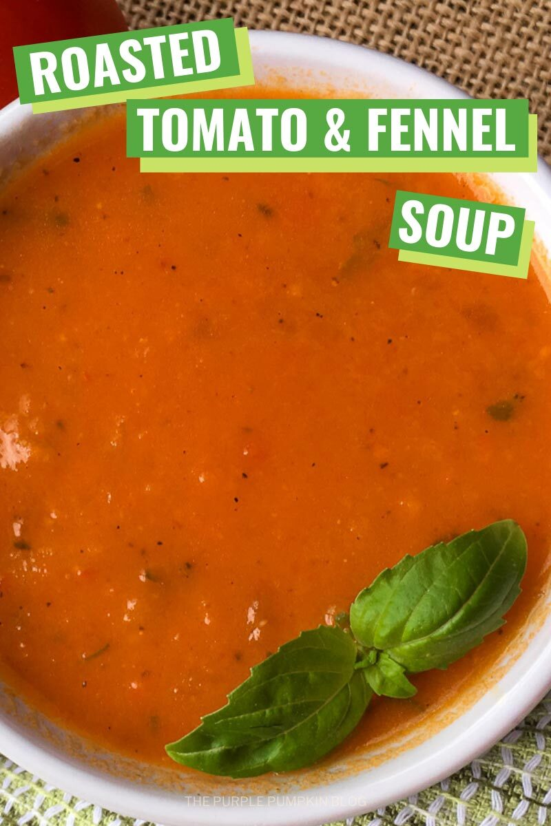 Roasted Tomato & Fennel Soup Recipe