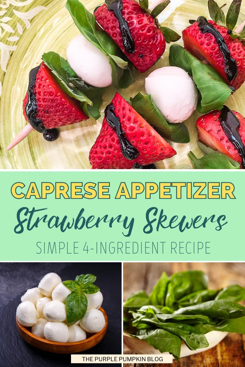"""3-panel image with the finished strawberry caprese skewers at the top with a bowl of mini mozzarella balls in the bottom left, and a bunch of fresh basil in the bottom right. Text overlay says""""Caprese Appetizer Strawberry Skewers - Simple 4-Ingredient Recipe"""""""