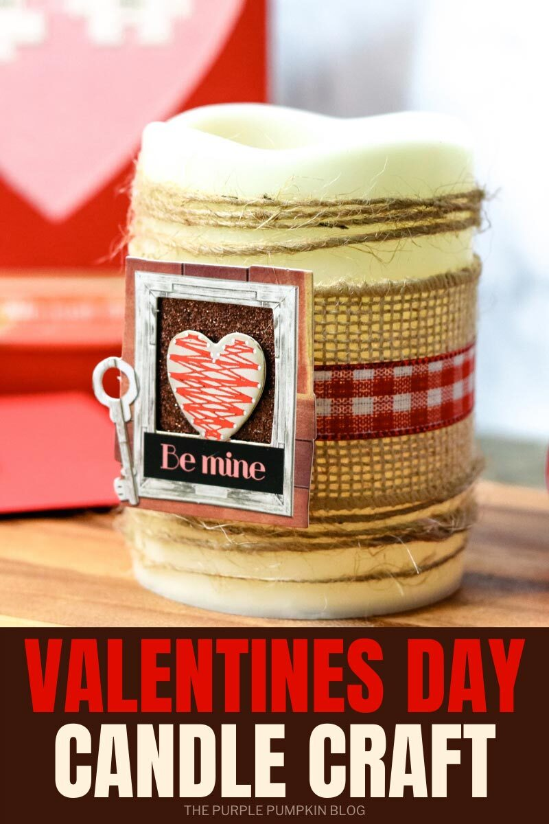 "A battery operated pillar candle covered with twine, ribbon, hessian and a ""be mine"" sticker. Text overlay says ""Valentine's Day Candle Craft!"" Similar images throughout with different text overlay unless otherwise described."