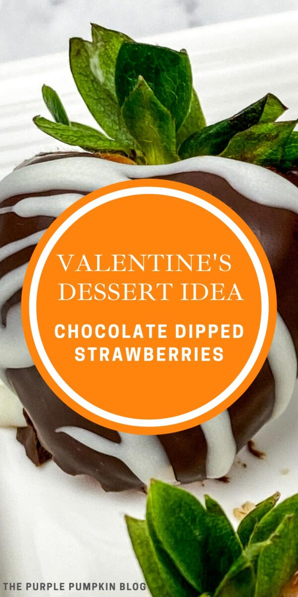 Valentine's Dessert Idea - Chocolate Dipped Strawberries