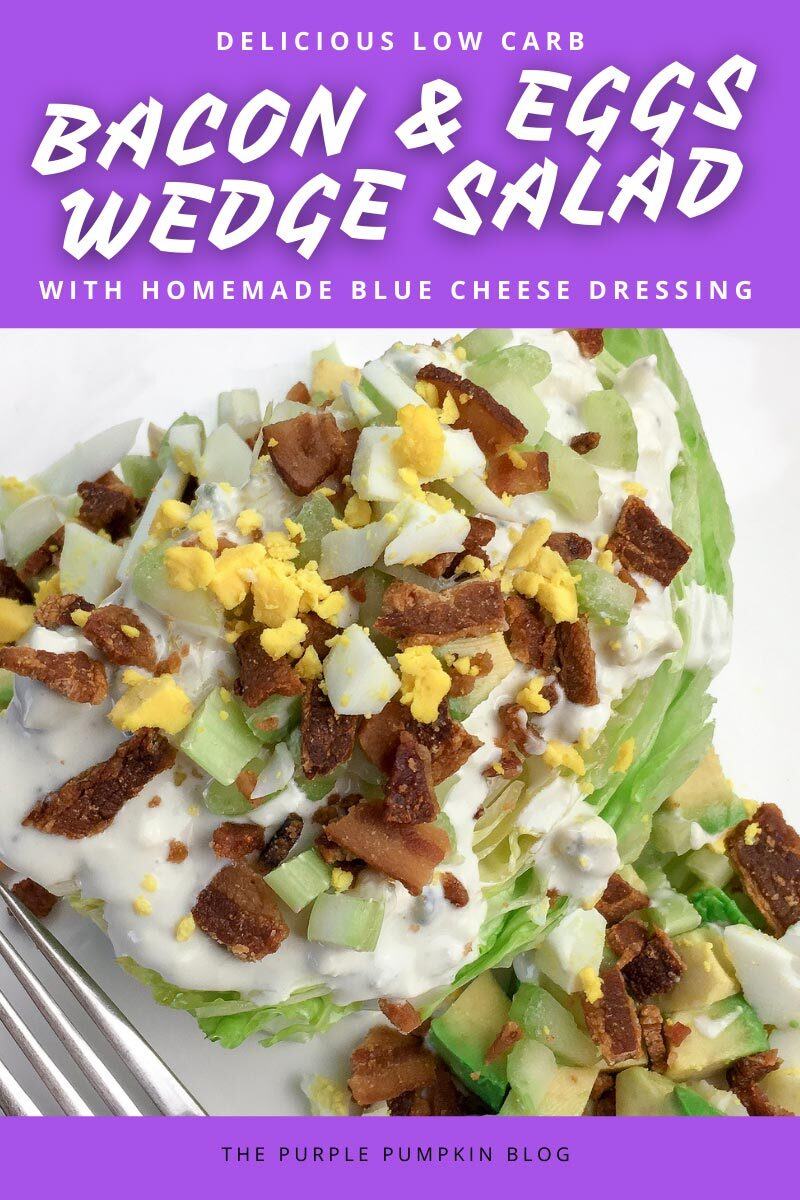 Bacon & Eggs Wedge Salad with Homemade Blue Cheese Dressing