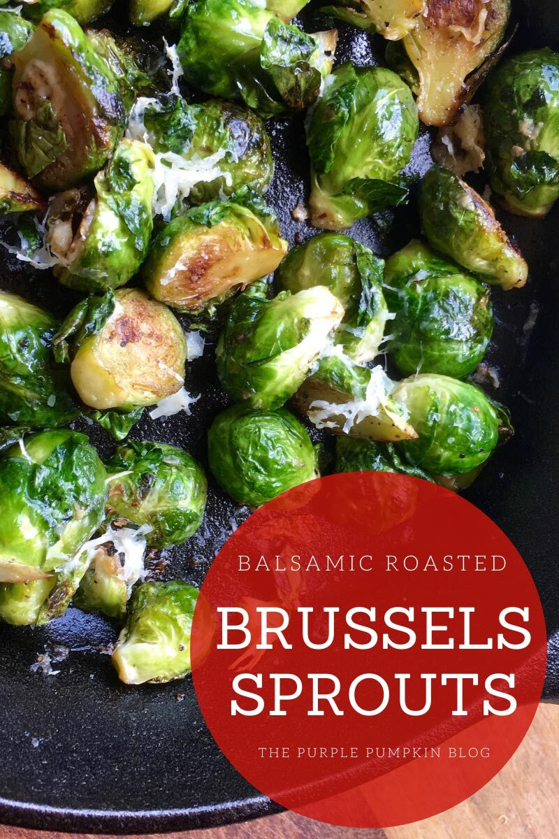 """A skillet with roasted Brussels Sprouts. Text overlay says""""Balsamic Roasted Brussels Sprouts"""". Similar photos of the recipe from various angles are used throughout but with different text overlays unless otherwise described."""