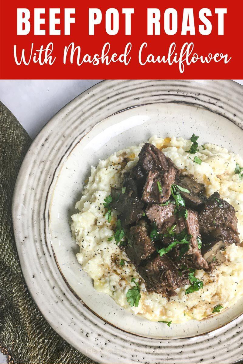 Beef Pot Roast with Mashed Cauliflower