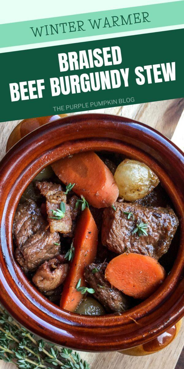 Braised Beef Burgundy Stew - Winter Warmer Recipe