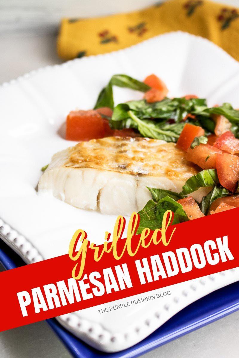 Grilled Parmesan Haddock