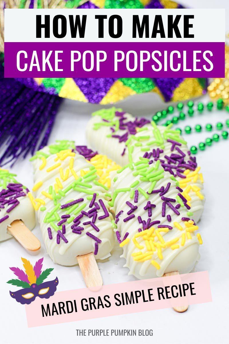 How To Make Cake Pop Popsicles for Mardi Gras