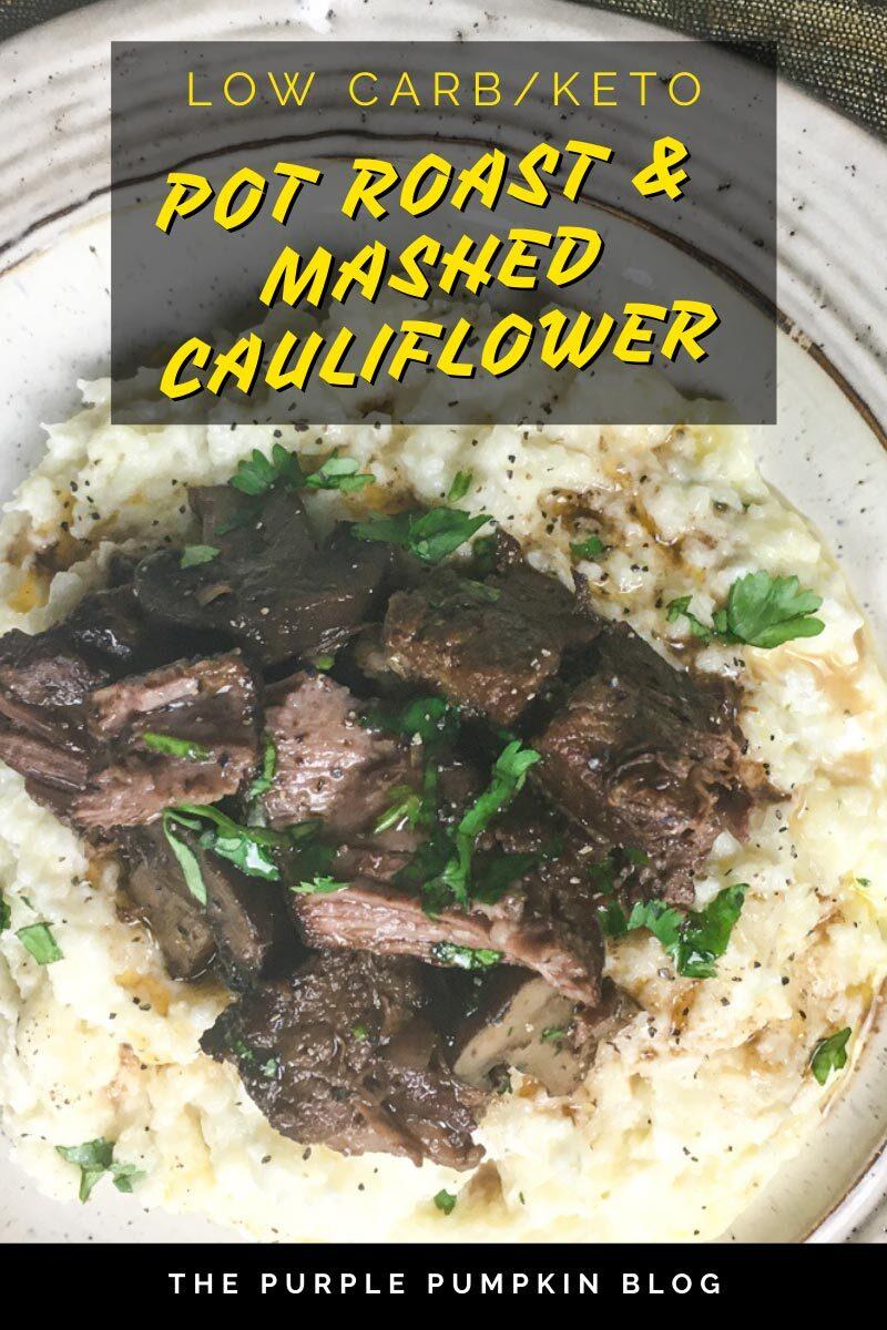 Low Carb Keto Pot Roast & Mashed Cauliflower