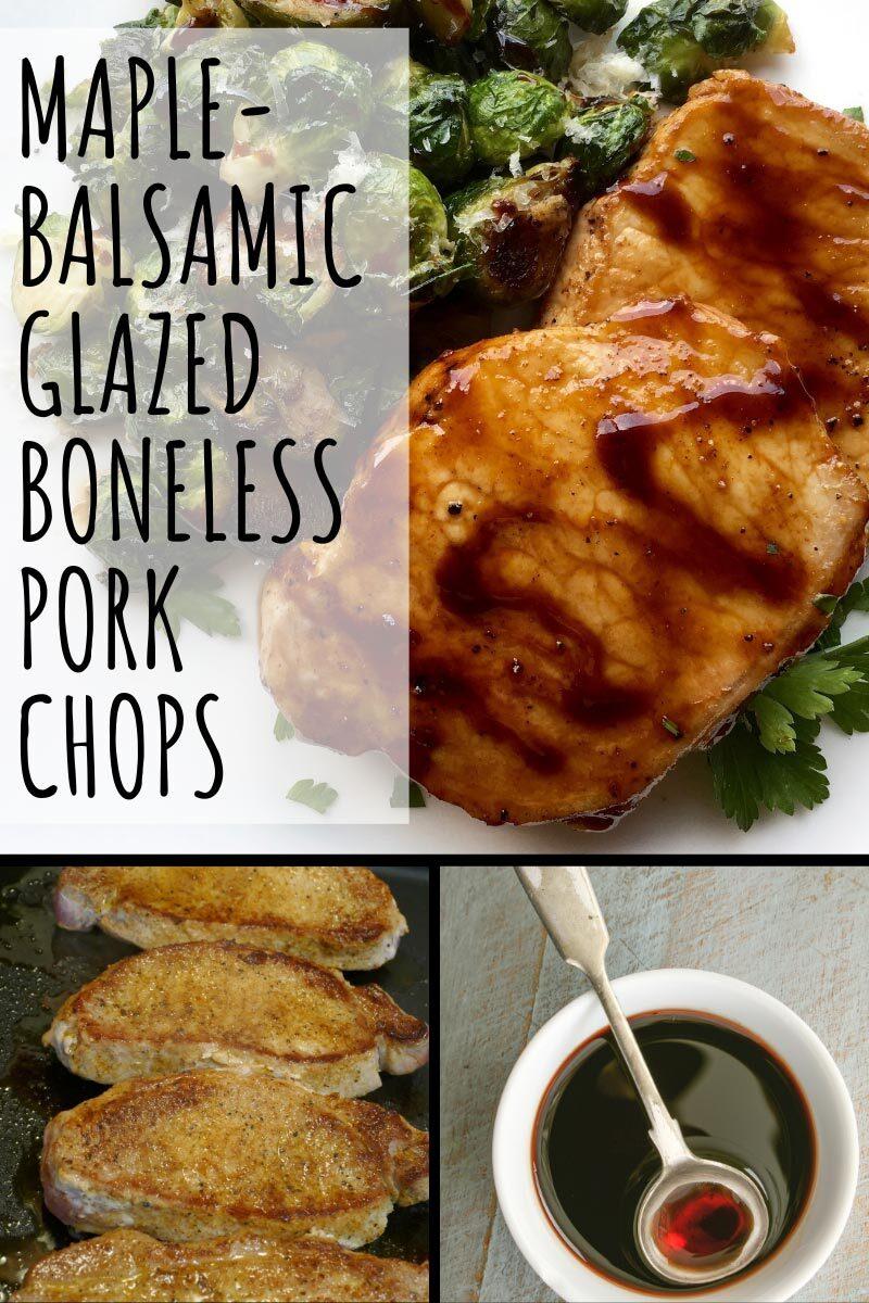 Maple-Balsamic Glazed Boneless Pork Chops