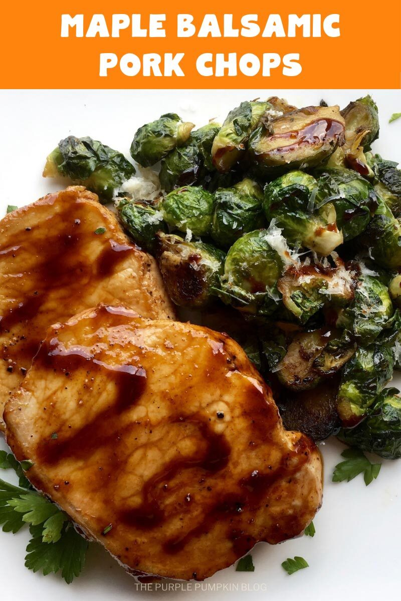 """Boneless pork chops covered with maple balsamic glaze and served with Brussels sprouts. Text overlay says""""Maple-Balsamic Pork Chops"""". Similar photos of the recipe from various angles are used throughout but with different text overlays unless otherwise described."""