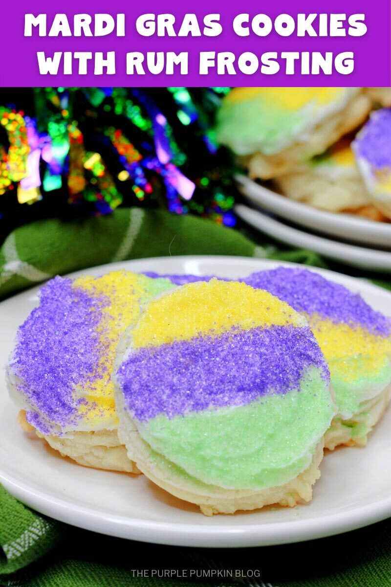 """A plate of cookies decorated with frosting and horizontal stripes of yellow, purple, and green sugar sprinkles. Text overlay says""""Mardi Gras Cookies Recipe with Rum Frosting"""". Similar photos of the recipe from various angles are used throughout but with different text overlays unless otherwise described."""
