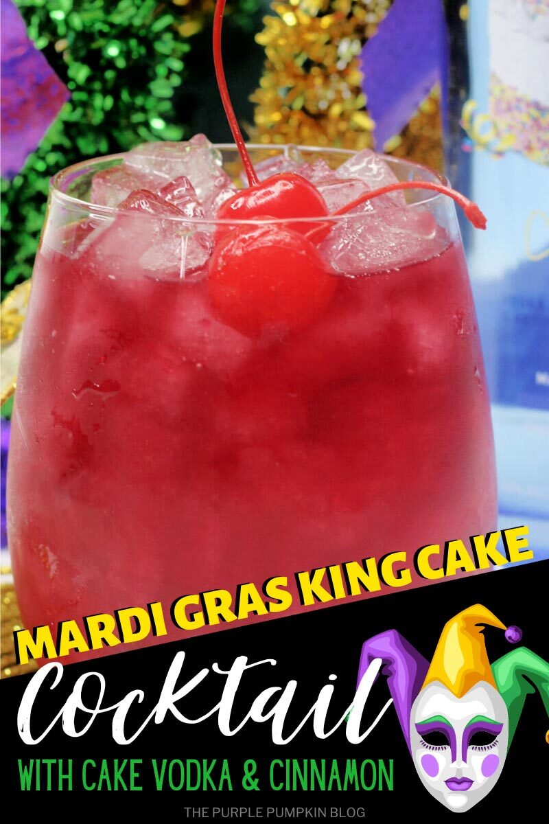 """A glass of red cocktail with maraschino cherries and Mardi Gras decorations in the background. Text overlays says""""Mardi Gras King Cake Cocktail with Cake Vodka & Cinnamon"""". Images of the same cocktail featured throughout with different text overlay unless otherwise described."""