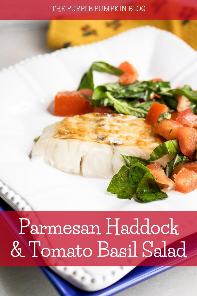 """A piece of broiled/grilled haddock on a white plate with tomato and basil on the side. Text overlay says""""Parmesan Haddock & Tomato Basil Salad"""". Similar photos of the recipe from various angles are used throughout but with different text overlays unless otherwise described."""