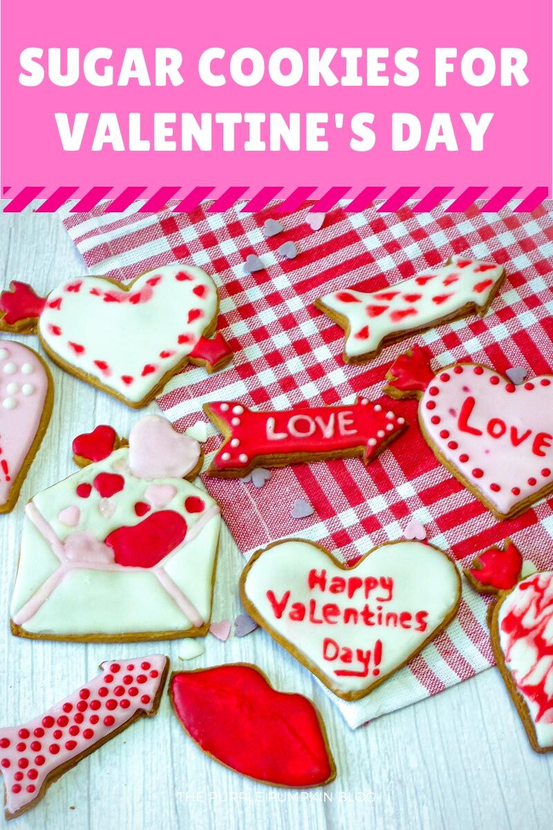 "Various love-shaped cookies decorated with icing, including hearts, envelopes, lips and arrows. Text overlay says ""Sugar Cookies for Valentine's Day"". Similar photos of the recipe from various angles are used throughout but with different text overlays unless otherwise described."