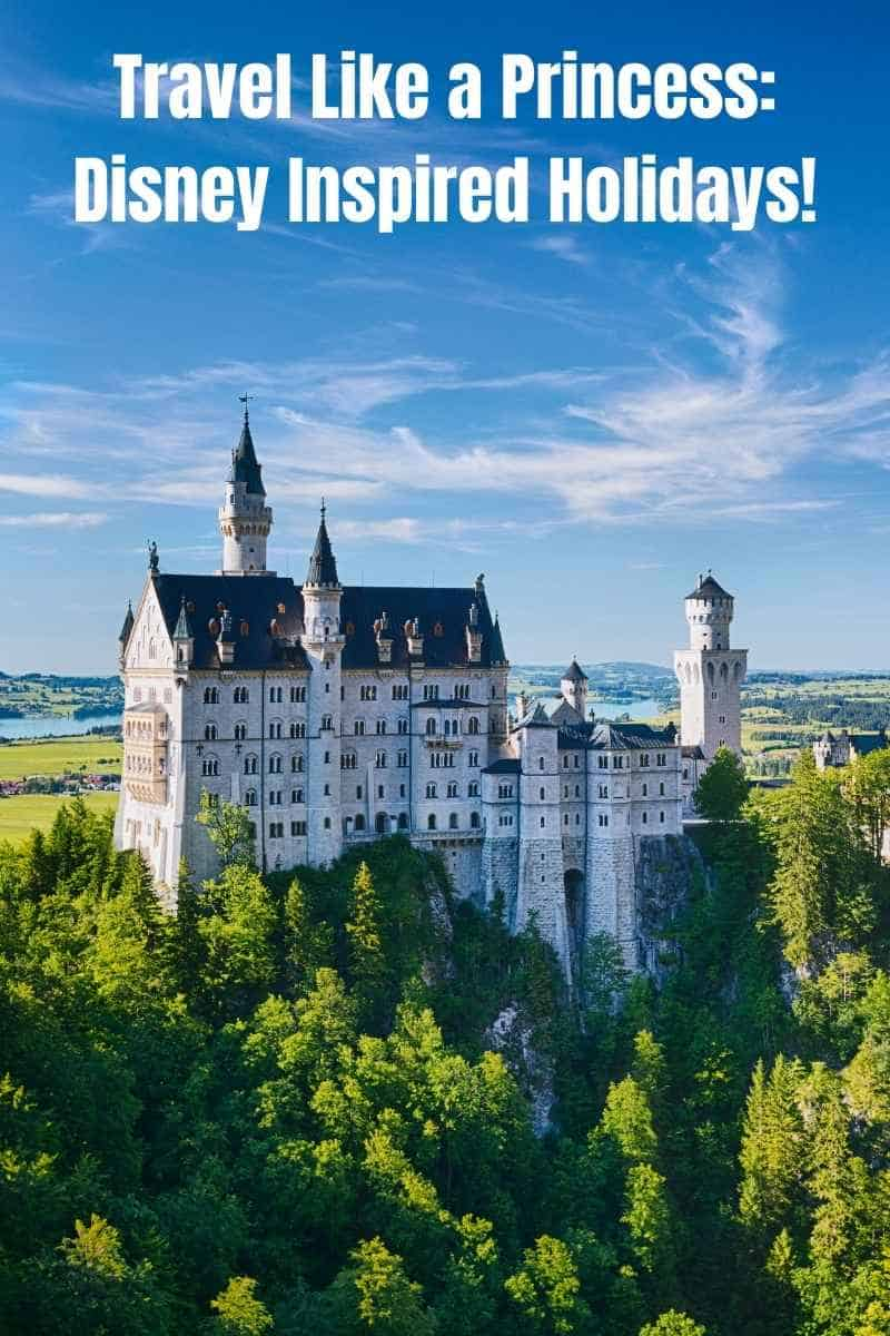Travel Like a Princess: Disney Inspired Holidays!