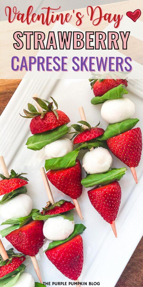 Valentine's Day Strawberry Caprese Skewers