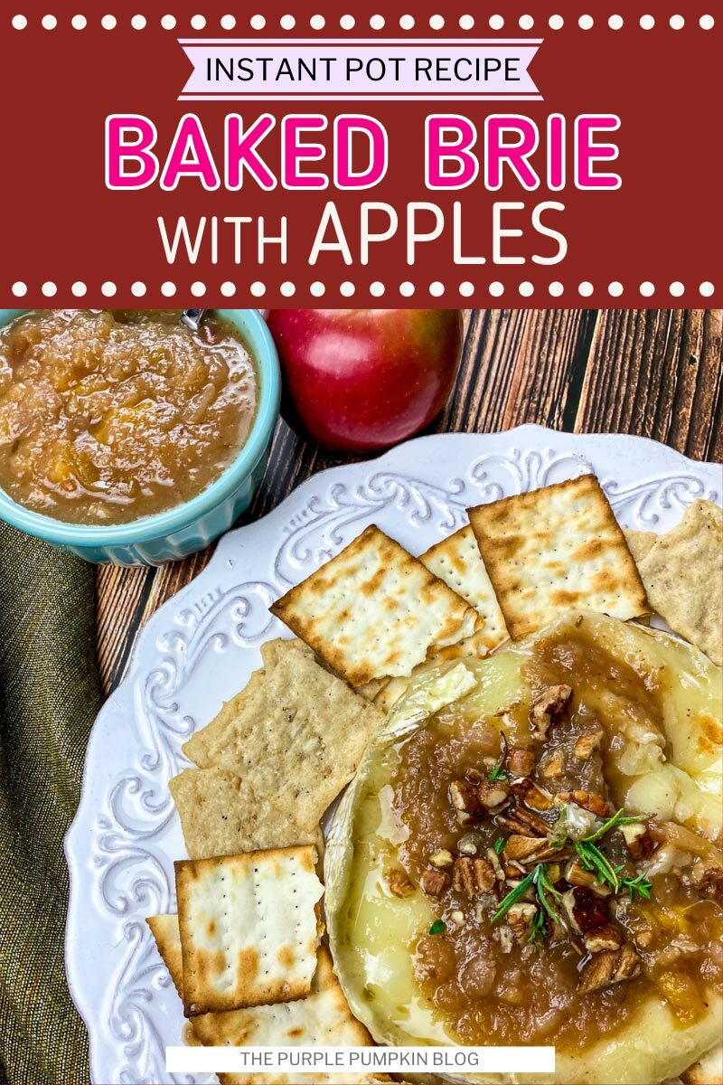 Baked Brie with Apples - Instant Pot Recipe