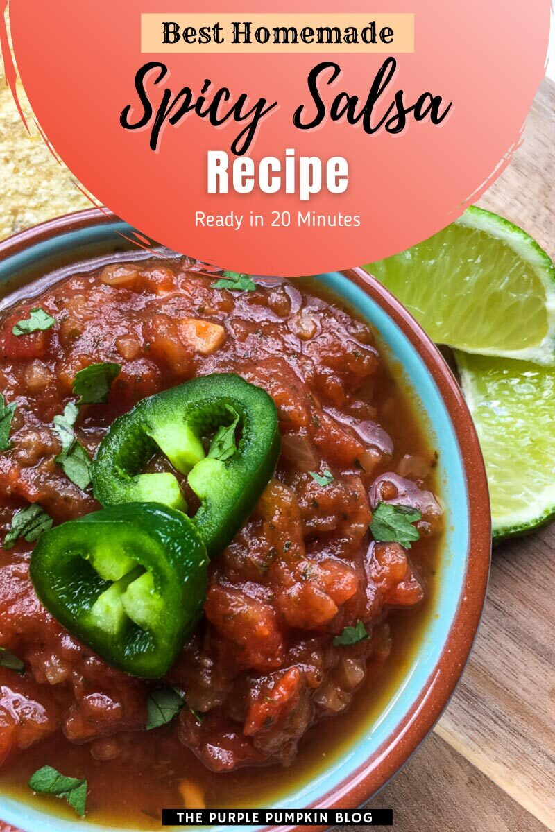 Best Homemade Spicy Salsa Recipe - Ready in 20 Minutes.