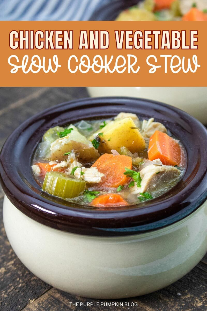 """A bowl of chicken and vegetable stew on a wooden table. Text overlay says""""Chicken and Vegetable Slow Cooker Stew"""". Similar photos of the recipe from various angles are used throughout but with different text overlays unless otherwise described."""
