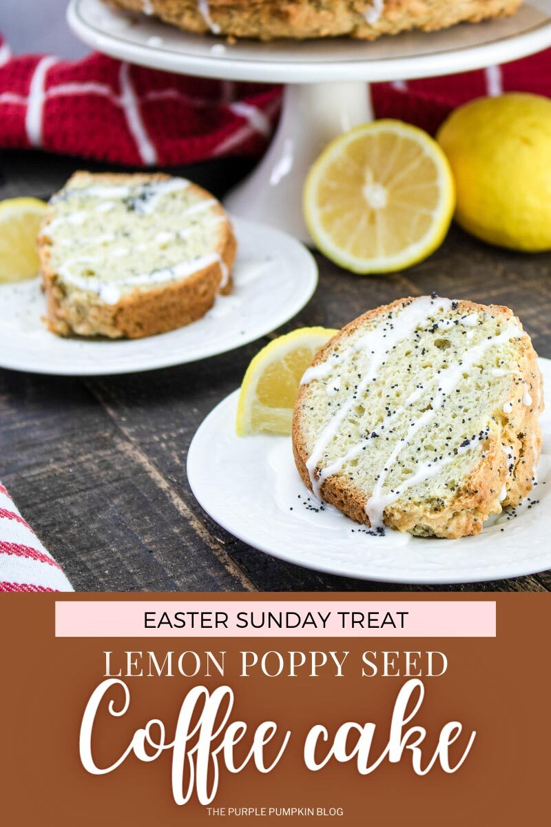 Easter Sunday Treat - Lemon Poppy Seed Coffee Cake