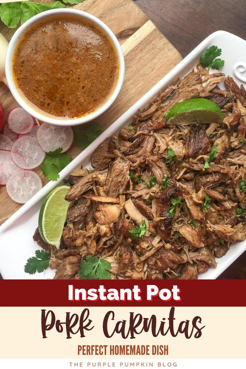 """A platter of pork carnitas, topped with fresh herbs and lime, sat on a wooden board with a bowl of sauce to the side. Text overlay says""""Homemade Pork Carnitas in the Instant Pot"""". Similar photos of the recipe from various angles are used throughout but with different text overlays unless otherwise described."""