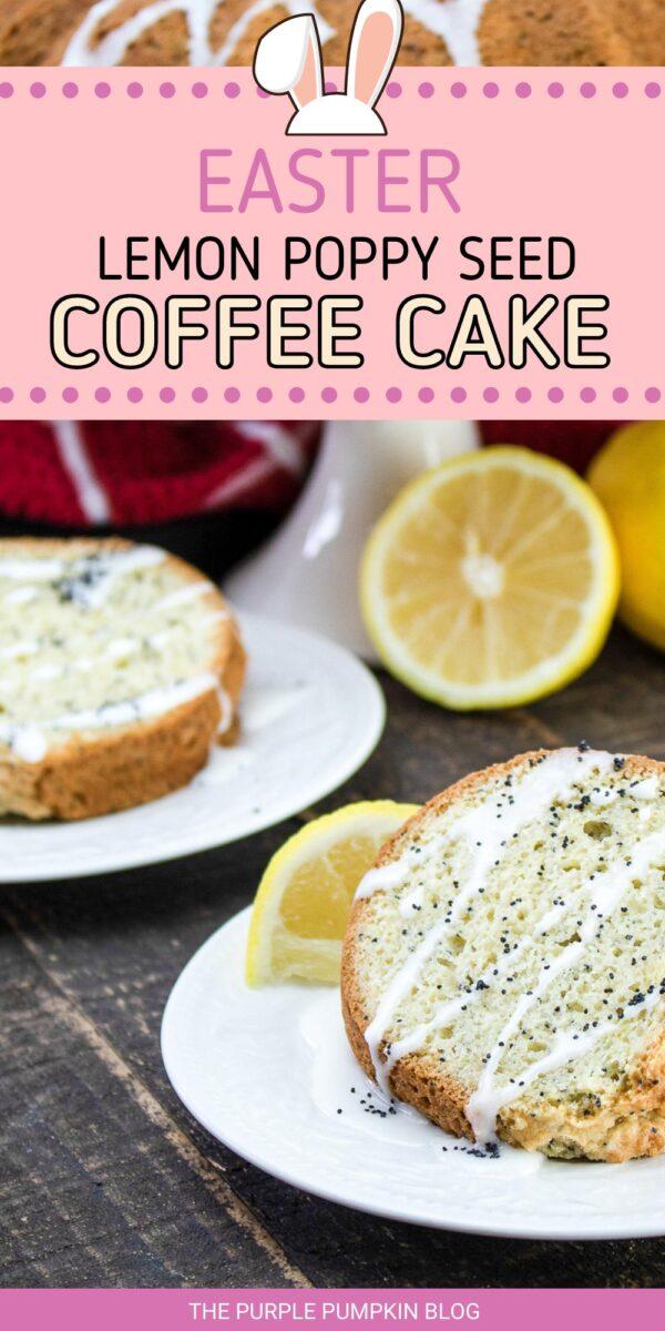 Lemon Poppy Seed Coffee Cake for Easter
