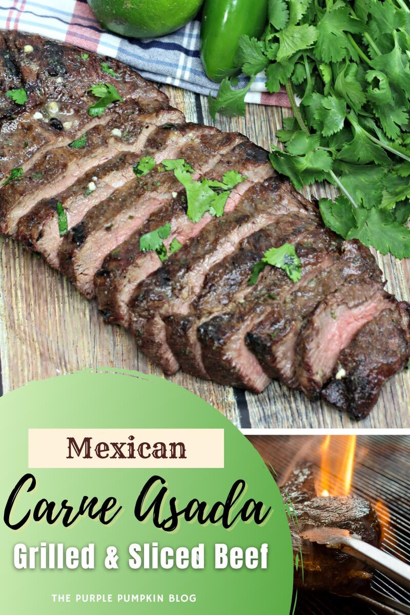 """Grilled skirt steak cut into slices, with fresh herbs and chilies to the side. Text overlay says""""Mexican Carne Asada (Grilled & Sliced Beef)"""". Similar photos of the recipe from various angles are used throughout but with different text overlays unless otherwise described."""