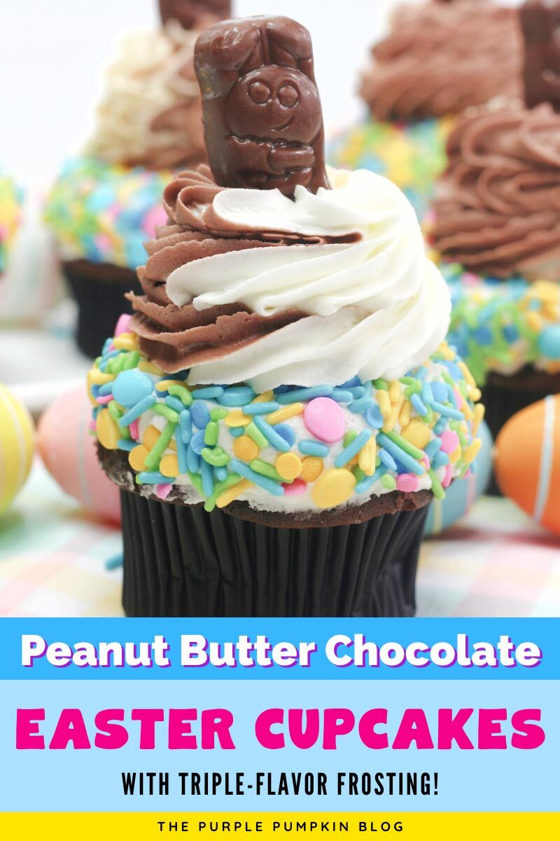 Peanut Butter Chocolate Easter Cupcakes with Triple-Flavor Frosting