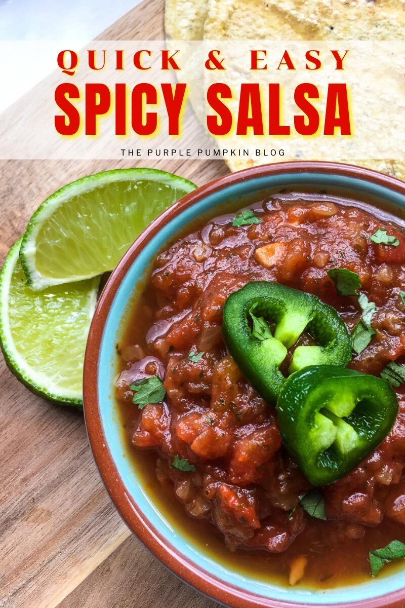 """A bowl of salsa topped with a couple of slices of jalapeno and lime wedges, with tortilla chips to the side. Text overlay says""""Quick & Easy Spicy Salsa Recipe"""". Similar photos of the recipe from various angles are used throughout but with different text overlays unless otherwise described."""