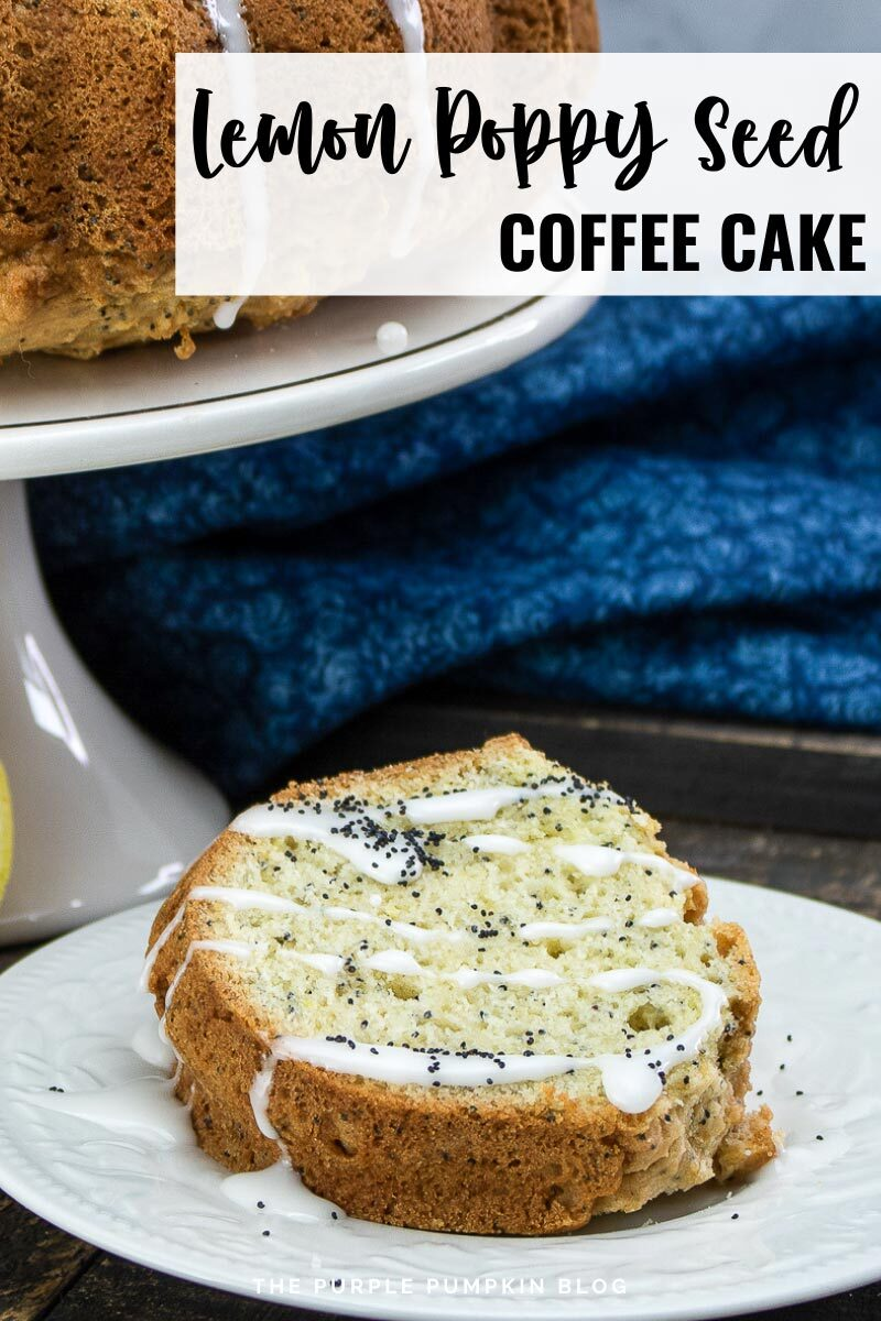 """A slice of lemon poppy cake with lemon glaze drizzled on top on a white plate, with a cake stand with the whole cake in the background next to a blue cloth.. Text overlay says""""Recipe for Lemon Poppy Seed Coffee Cake"""". Similar photos of the recipe from various angles are used throughout but with different text overlays unless otherwise described."""