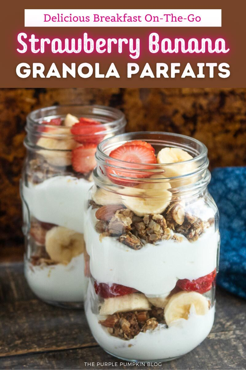 """Jars full of strawberry banana Granola Parfaits Text overlay says""""Delicious Breakfast On-The-Go - Strawberry Banana Granola Parfaits"""". Similar photos of the recipe from various angles are used throughout but with different text overlays unless otherwise described."""