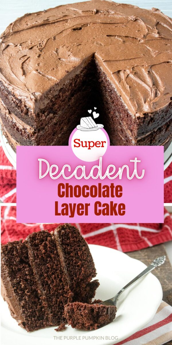Super Decadent Chocolate Layer Cake