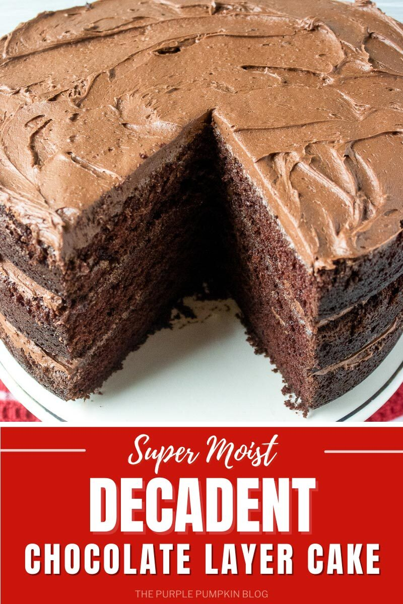 Super Moist Decadent Chocolate Layer Cake