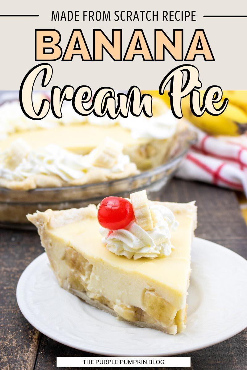 Banana Cream Pie - Made from Scratch Recipe
