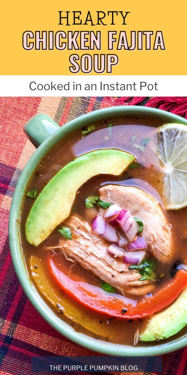 Hearty Chicken Fajita Soup in the Instant Pot