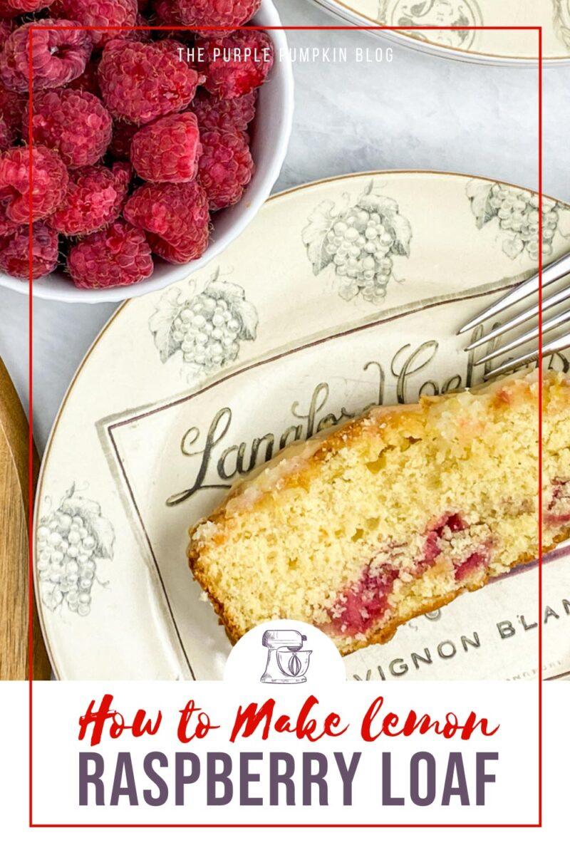 How to Make Lemon Raspberry Loaf