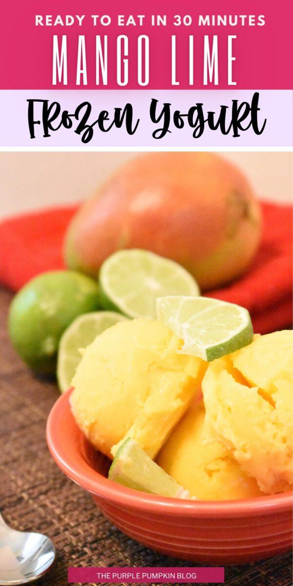 Mango Lime Frozen Yogurt - Ready in 30 Minutes!
