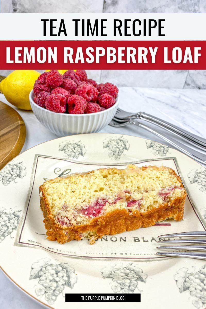 Tea-Time Recipe for Lemon Raspberry Loaf