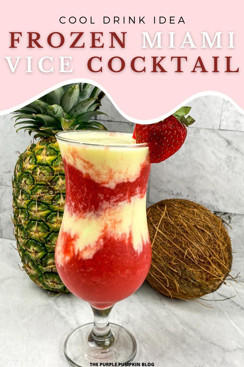 Cool Drink Idea - Frozen Miami Vice Cocktail